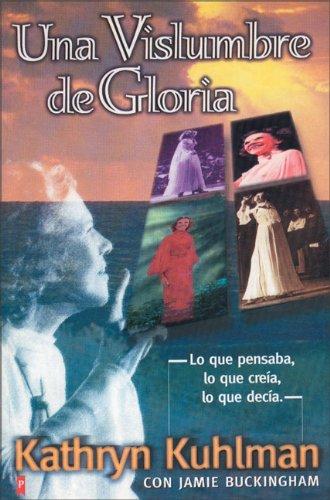 una-vislumbre-de-gloria-a-glimpse-into-glory-lo-que-pensaba-lo-que-creia-lo-que-decia-what-she-think