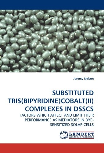 SUBSTITUTED TRIS(BIPYRIDINE)COBALT(II) COMPLEXES IN DSSCS: FACTORS WHICH AFFECT AND LIMIT THEIR PERFORMANCE AS MEDIATORS