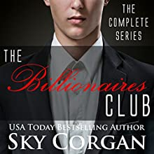 The Billionaires Club: The Complete Series (       UNABRIDGED) by Sky Corgan Narrated by Kristen Amherst