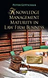 img - for Knowledge Management Maturity in Law Firm Business (Business Issues, Competition and Entrepreneurship) book / textbook / text book