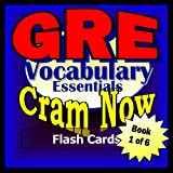 GRE Prep Test ESSENTIAL VOCABULARY Flash Cards--CRAM NOW!--GRE Exam Review Book & Study Guide (GRE Cram Now!)
