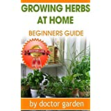 Herbs for Health and Healing:26 Medicinal Herbs You Can Grow in your Backyard:: medicinal herbs, herbs for natural healing, herbal antibiotics, herbalism, ... (doctor gardening books collection Book 5)