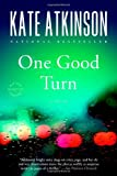 One Good Turn: A Novel (0316012823) by Atkinson, Kate