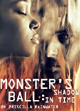 img - for Monster's Ball :Shadow In Time book / textbook / text book