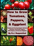 How to Grow Tomatoes, Peppers, and Eg...