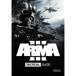Arma 3 Tactical Guide: Dslyecxi's Arma3 Tactics, Techniques, & Procedures Guide