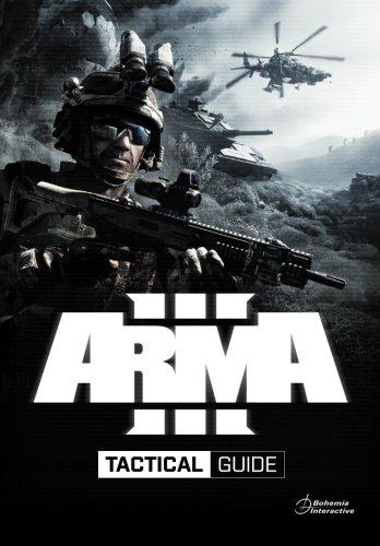 Arma 3 Tactical Guide: Dslyecxi's Arma3 Tactics, Techniques, & Procedures Guide