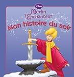Merlin l'enchanteur, MON HISTOIRE DU...