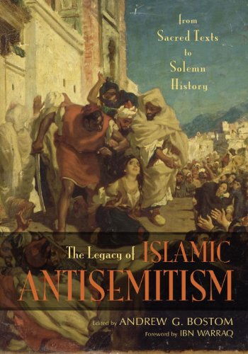 "Andrew G. Bostom: Library Journal (Pre-)Reviews ""The Legacy of Islamic Antisemitism"""
