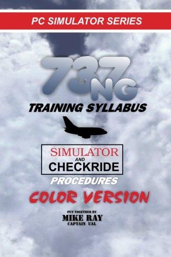 737NG Training Syllabus: for Flight Simulation: Volume 7 (Flight Simmer Training manuals)