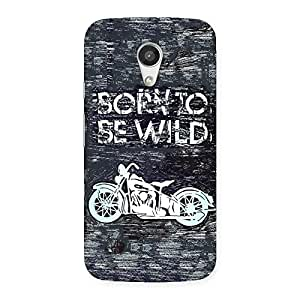 Premier Born to be Wild Design Back Case Cover for Moto G 2nd Gen