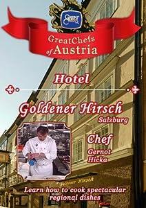 Great Chefs of Austria Chef Gernot Hicka Hotel Goldener Hirsch - Salzburg
