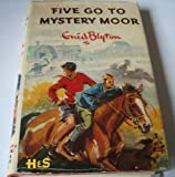 FIVE GO TO MYSTERY MOOR Enid Blyton
