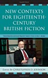 New Contexts for Eighteenth-Century British Fiction: Hearts Resolved and Hands Prepared