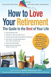 How to Love Your Retirement: The Guide to the Best of Your Life (Hundreds of Heads Survival Guides) from Hundreds of Heads Books