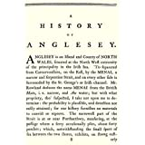 A History of the Island of Anglesey: From Its First Invasion by the Romans, Until Finally Acceded to the Crown of Englandby John Thomas