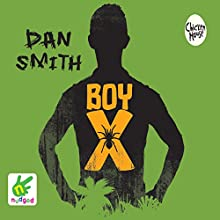 Boy X Audiobook by Dan Smith Narrated by Leighton Pugh