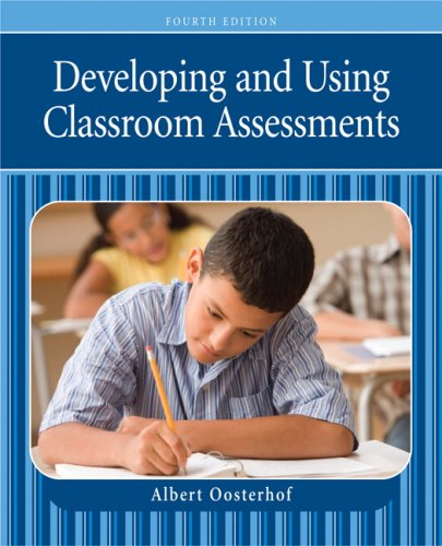 Developing and Using Classroom Assessments (4th Edition)