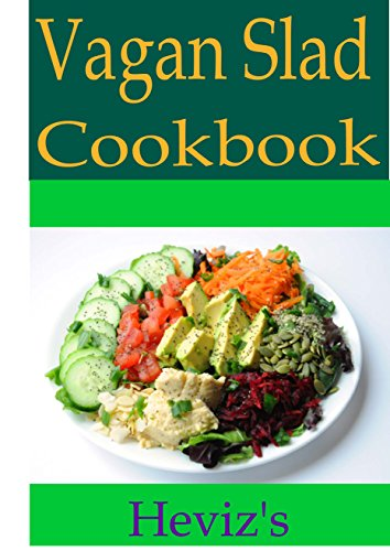 Vegan Salads 101. Low Cholesterol Superfoods Vegan Salad: Quick & Easy Cooking, Whole Foods Diet, Wheat Free Diet, Low Cholesterol Cooking: Cooking For Two, Weight Loss Energy, Weight Loss by Heviz's