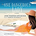 One Dangerous Lady (       UNABRIDGED) by Jane Stanton Hitchcock Narrated by Barbara Rosenblat
