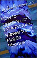 How to Develop an OTA Picture Viewer for Mobile Phones Front Cover