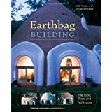 Earthbag Building: The Tools, Tricks and Techniques (Natural Building Series) ~ Kaki Hunter