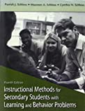 img - for Instructional Methods for Secondary Students with Learning and Behavior Problems (4th Edition) by Patrick J. Schloss (2006-07-28) book / textbook / text book