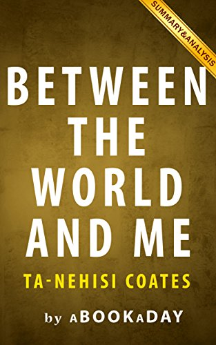 Between the World and Me: by Ta-Nehisi Coates | Summary &