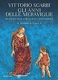 Gli anni delle meraviglie. Il tesoro d'Italia II: Da Piero della Francesca a Pontormo