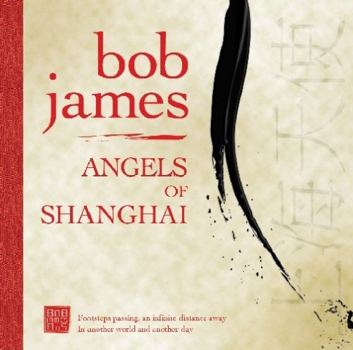 Bob James - Angels Of Shanghai - Zortam Music