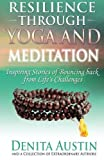 img - for Resilience Through Yoga and Meditation: Inspiring stories of bouncing back from life's challenges book / textbook / text book