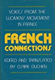 img - for French Connections: Voices from the Women's Movement in France book / textbook / text book