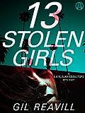 13 Stolen Girls: A Layla Remington Mystery