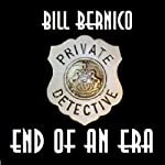 End Of An Era: Cooper Collection 041 (       UNABRIDGED) by Bill Bernico Narrated by Ted Brooks
