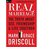 img - for Real Marriage: The Truth about Sex, Friendship & Life Together (Paperback) - Common book / textbook / text book
