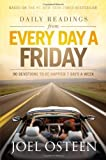 img - for Daily Readings from Every Day a Friday: 90 Devotions to Be Happier 7 Days a Week by Joel Osteen (Nov 6 2012) book / textbook / text book
