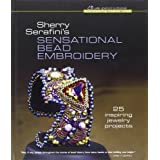 Sherry Serafini's Sensational Bead Embroidery (Beadweaving Master Class)by Sherry Serafini