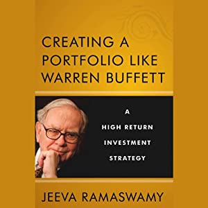Creating a Portfolio like Warren Buffett: A High Return Investment Strategy | [Jeeva Ramaswamy]