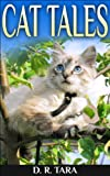 Kids Book: Cat Tales (Adventure Childrens Books) Short Stories Collections and bedtime story books for kids by all ages, Picture Book with Cats & Kittens and Cats Adventure