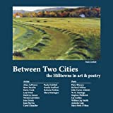 Between Two Cities: the Hilltowns in art & poetry (061557565X) by Richard Wilbur
