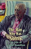 The Man who was Norris: The Life of Gerald Hamilton (Dark Masters)