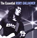 The Essential Rory Gallagher Rory Gallagher