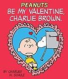 Be My Valentine, Charlie Brown (Peanuts)