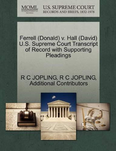Ferrell (Donald) v. Hall (David) U.S. Supreme Court Transcript of Record with Supporting Pleadings