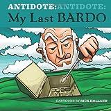 ANTIDOTE: My Last Bardo