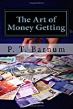 img - for The Art of Money Getting or, Golden Rules for Making Money book / textbook / text book