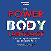 The Power of Body Language: An Ex-FBI Agent's System for Speed-Reading People | Joe Navarro