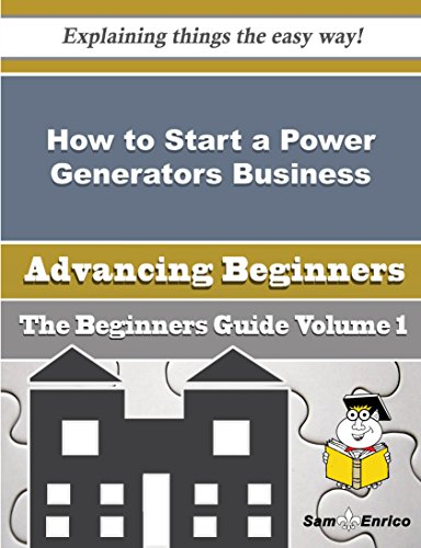 How To Start A Power Generators Business (Beginners Guide)