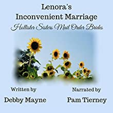 Mail Order Bride: Lenora's Inconvenient Marriage: Hollister Sisters Mail Order Brides Audiobook by Debby Mayne Narrated by Pam Tierney