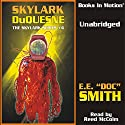 Skylark DuQuesne: Skylark Series #4 (       UNABRIDGED) by E. E.